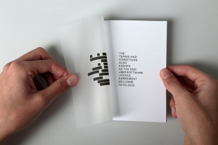 "A print publication that explores Apple's End User Licence Agreement through poetry. The book is a printed form of Apple's EULA with pages of black out transparencies overlaying some text for the reader to read out a poem that reflects on how users ignore terms and condition and EULA forms. The poem reads: ""This is a story of a man, who one day was too busy or maybe too lazy that he, too quickly, clicked on I agree. What the latter did not foresee, is that he could never again disagree. The lesson of this story is that one shall not concede, to something one does not read."""
